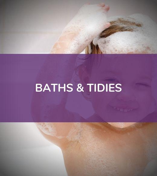 Baths & Tidies